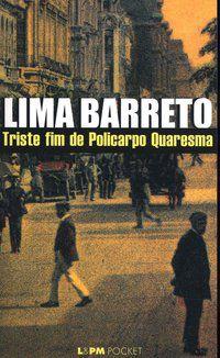 TRISTE FIM DE POLICARPO QUARESMA - VOL. 93 - BARRETO, LIMA