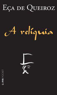 A RELÍQUIA - VOL. 115 - QUEIROZ, EÇA DE