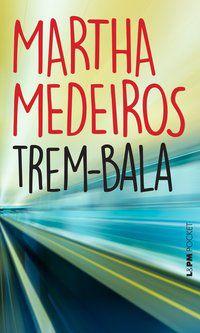 TREM-BALA - VOL. 512 - MEDEIROS, MARTHA