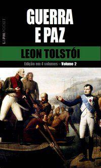 GUERRA E PAZ – VOL. 2 - VOL. 626 - TOLSTOI, LEON