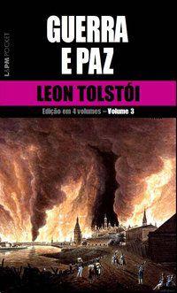 GUERRA E PAZ – VOL. 3 - VOL. 627 - TOLSTOI, LEON