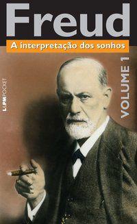 A INTERPRETAÇÃO DOS SONHOS - VOLUME 1 - VOL. 1060 - FREUD, SIGMUND