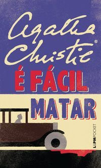 É FÁCIL MATAR - VOL. 540 - CHRISTIE, AGATHA