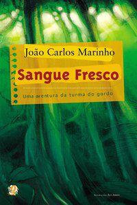 SANGUE FRESCO - MARINHO, JOÃO CARLOS