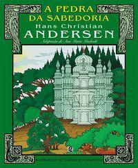 A PEDRA DA SABEDORIA - ANDERSEN, HANS CHRISTIAN