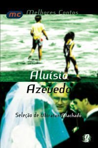 MELHORES CONTOS ALUÍSIO AZEVEDO - AZEVEDO, ALUÍSIO