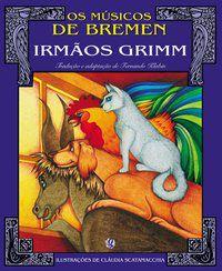 OS MÚSICOS DE BREMEN - IRMÃOS GRIMM