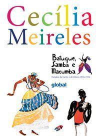 BATUQUE, SAMBA E MACUMBA - MEIRELES, CECÍLIA