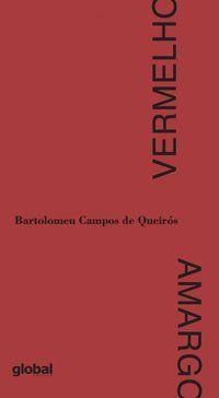 VERMELHO AMARGO - QUEIRÓS, BARTOLOMEU CAMPOS DE