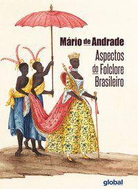 ASPECTOS DO FOLCLORE BRASILEIRO - ANDRADE, MÁRIO DE