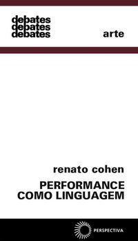 PERFORMANCE COMO LINGUAGEM - COHEN, RENATO
