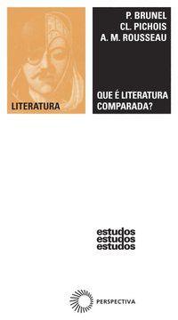 QUE É LITERATURA COMPARADA? - BRUNEL, P.