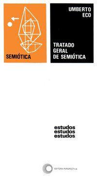 TRATADO GERAL DE SEMIÓTICA - VOL. 73 - ECO, UMBERTO