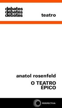 O TEATRO ÉPICO - VOL. 193 - ROSENFELD, ANATOL