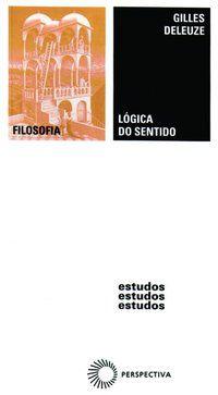LÓGICA DO SENTIDO - DELLEUZE, GILLES