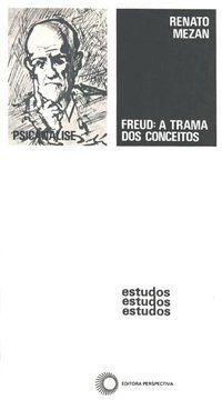 FREUD: A TRAMA DOS CONCEITOS - MEZAN, RENATO