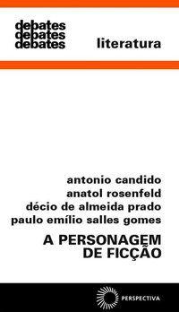 A PERSONAGEM DE FICÇÃO - CANDIDO, ANTONIO