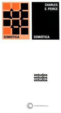SEMIÓTICA - VOL. 46 - PIERCE, CHARLES S.