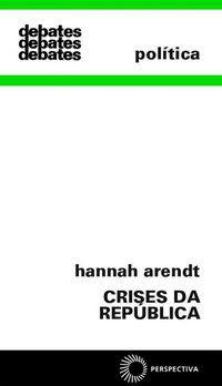 CRISES DA REPÚBLICA - ARENDT, HANNAH