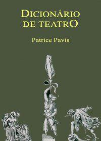 DICIONÁRIO DE TEATRO - PAVIS, PATRICE