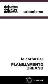 PLANEJAMENTO URBANO - CORBUSIER, LE