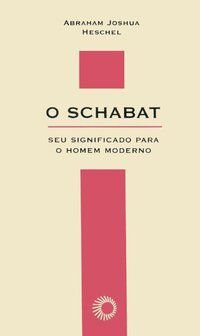 O SCHABAT - VOL. 49 - HESCHEL, ABRAHAM JOSHUA
