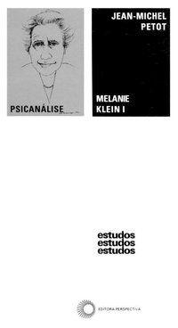 MELANIE KLEIN I - VOL. 1 - PETOT, JEAN-MICHEL