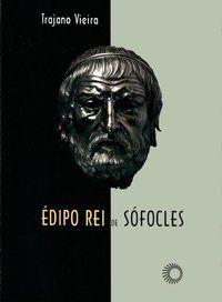ÉDIPO REI DE SÓFOCLES - VIEIRA, TRAJANO