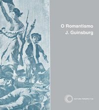 O ROMANTISMO - VOL. 3 -