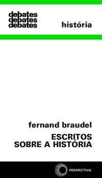 ESCRITOS SOBRE A HISTÓRIA - BRAUDEL, FERNAND