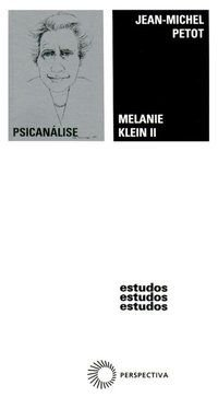 MELANIE KLEIN II - VOL. 2 - PETOT, JEAN-MICHEL
