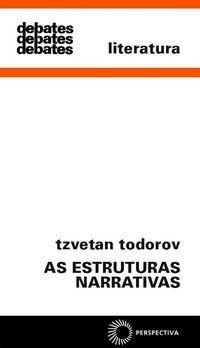 AS ESTRUTURAS NARRATIVAS - TODOROV, TZVETAN