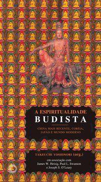 A ESPIRITUALIDADE BUDISTA II - VOL. 2 -
