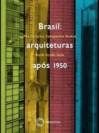 BRASIL: ARQUITETURAS APOS 1950 - ZEIN, RUTH VERDE