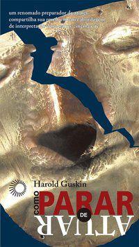 COMO PARAR DE ATUAR - GUSKIN, HAROLD