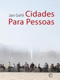CIDADES PARA PESSOAS - GEHL, JAN
