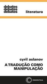 A TRADUÇÃO COMO MANIPULAÇÃO - VOL. 338 - ASLANOV, CYRIL