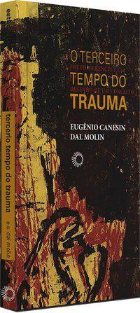 TERCEIRO TEMPO DO TRAUMA - VOL. 346 - MOLIN, EUGENIO CANESIN DAL