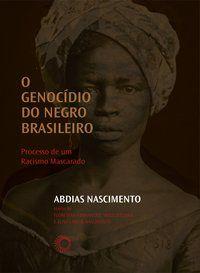 O GENOCÍDIO DO NEGRO BRASILEIRO - VOL. 1 - NASCIMENTO, ABDIAS