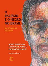 O RACISMO E O NEGRO NO BRASIL -