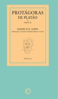 PROTÁGORAS DE PLATÃO - OBRAS III - VOL. 3 - LOPES, DANIEL R. N.