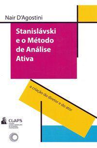 STANISLAVSKI E O MÉTODO DE ANÁLISE ATIVA - D AGOSTINI, NAIR