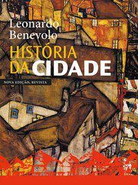 HISTÓRIA DA CIDADE - NOVA EDIÇÃO - BENEVOLO, LEONARDO