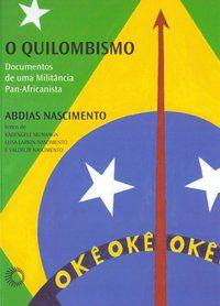 O QUILOMBISMO - NASCIMENTO, ABDIAS