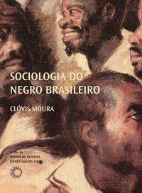 SOCIOLOGIA DO NEGRO BRASILEIRO - VOL. 4 - MOURA, CLOVIS