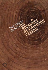 DO ROMANCE DE PRIMEIRA PESSOA - SILVA, JOSE AFONSO DA