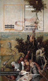 HISTÓRIA DA LOUCURA - VOL. 61 - FOUCAULT, MICHEL