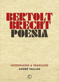 BERTOLT BRECHT: POESIA - VOL. 60 - BRECHT, BERTOLT