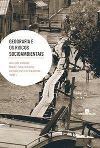 GEOGRAFIA E OS RISCOS SOCIOAMBIENTAIS - CARDOSO, CRISTIANE