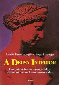 A DEUSA INTERIOR - WOOLGER, ROGER J.